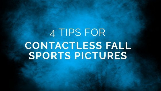 4 Tips for Contactless Fall Sports Pictures